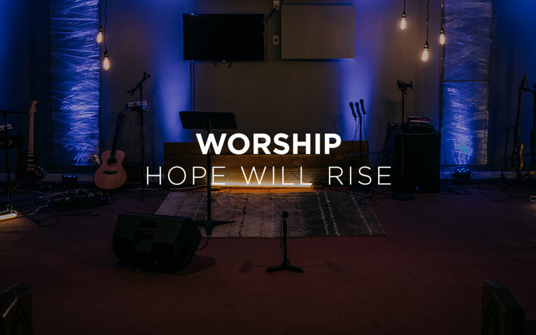 """Worship Video: """"Hope Will Rise"""""""