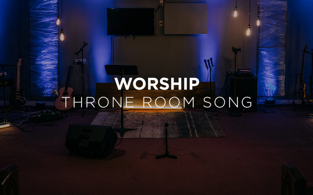 Worship Video: Throne Room Song
