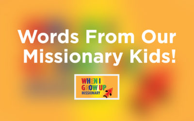 When I Grow Up: Words From Our Missionary Kids